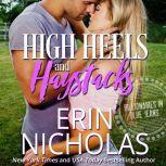 High Heels and Haystacks (Billionaires in Blue Jeans Book Two), Erin Nicholas
