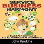Service Business Harmony, John Hawkins