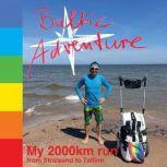 Baltic Adventure My 2,000km run from Stralsund to Tallinn, Guido Lange