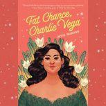 Fat Chance, Charlie Vega, Crystal Maldonado