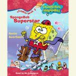 SpongeBob Squarepants #5: SpongeBob Superstar, Annie Auerbach