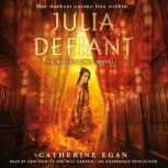 Julia Defiant, Catherine Egan