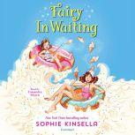 Fairy Mom and Me #2: Fairy In Waiting, Sophie Kinsella