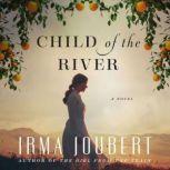 Child of the River, Irma Joubert