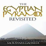Egyptian Pyramids Revisited, Moustafa Gadalla