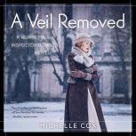 A Veil Removed A Henrietta and Inspector Howard Novel, Michelle Cox