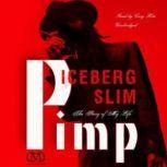 Pimp The Story of My Life, Iceberg Slim