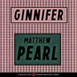 Ginnifer, Matthew Pearl