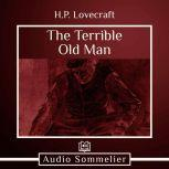 The Terrible Old Man, H.P. Lovecraft