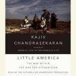 Little America The War Within the War for Afghanistan, Rajiv Chandrasekaran