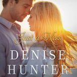 Just a Kiss, Denise Hunter