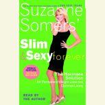 Suzanne Somers' Slim and Sexy Forever The Hormone Solution for Permanent Weight Loss and Optimal Living, Suzanne Somers