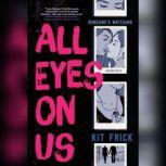 All Eyes on Us, Kit Frick