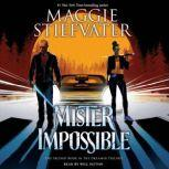 Mister Impossible The Dreamer Trilogy #2, Maggie Stiefvater