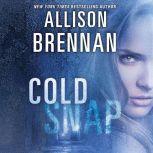 Cold Snap, Allison Brennan