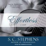 Effortless, S.C. Stephens