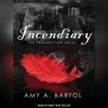 Incendiary, Amy A. Bartol