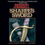 Sharpes Sword Richard Sharpe and the Salamanca Campaign, June and July 1812, Bernard Cornwell