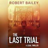 The Last Trial, Robert Bailey
