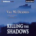 Killing the Shadows, Val McDermid