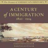 A Century of Immigration 18201924, Christopher Collier; James Lincoln Collier