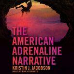 The American Adrenaline Narrative, Kristin J. Jacobson
