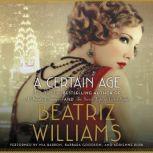 A Certain Age, Beatriz Williams