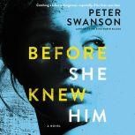 Before She Knew Him A Novel, Peter Swanson