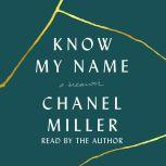 Know My Name A Memoir, Chanel Miller