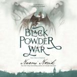 Black Powder War, Naomi Novik
