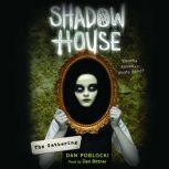The Gathering: Shadow House #1, Dan Poblocki