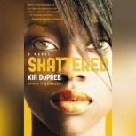 Shattered, Kia Dupree