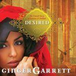 Desired The Untold Story of Samson and Delilah, Ginger Garrett