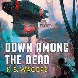 Down Among the Dead The Farian War Book 2, K. B. Wagers