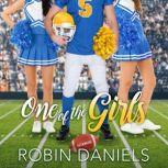 One of the Girls Friendzone, Book 1, Robin Daniels