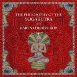 The Philosophy of the Yoga Sutra with Karen O'Brien-Kop, Karen O'Brien-Kop