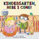 Kindergarten, Here I Come!, D.J. Steinberg
