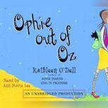 Ophie Out of Oz, Kathleen O'Dell