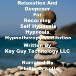 Relaxation And Deepener For Recording Self Hypnosis Hypnotherapy Meditation, Key Guy Technology LLC