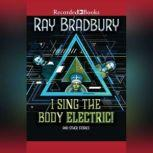 I Sing the Body Electric!, Ray Bradbury