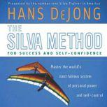 The Silva Method for Success and Self-Confidence, Hans DeJong