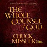 The Whole Counsel of God, Chuck Missler