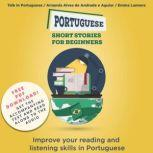 Portuguese Short Stories for Beginners Improve Your Reading and Listening Skills in Portuguese, Talk in Portuguese