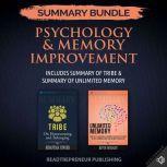 Summary Bundle: Psychology & Memory Improvement   Readtrepreneur Publishing: Includes Summary of Tribe & Summary of Unlimited Memory, Readtrepreneur Publishing