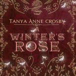 A Winter's Rose, Tanya Anne Crosby