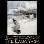 The Baba Yaga, Alexander Afanasyev