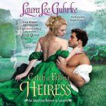 Catch a Falling Heiress An American Heiress in London, Laura Lee Guhrke