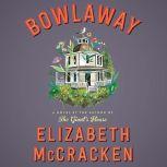 Bowlaway A Novel, Elizabeth McCracken