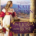 The Lion and the Rose, Kate Quinn