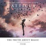 The Truth About Magic Poems, Atticus